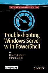 Troubleshooting Windows Server with PowerShell by Derek Schauland (2016-04-30)