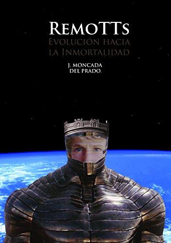 Remotts: Evolución hacia la Inmortalidad par Javier Moncada del Prado