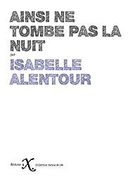 Ainsi ne tombe pas la nuit par Isabelle Alentour