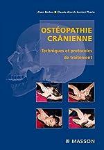 Ostéopathie crânienne - Techniques et protocoles de traitement de Alain Berton