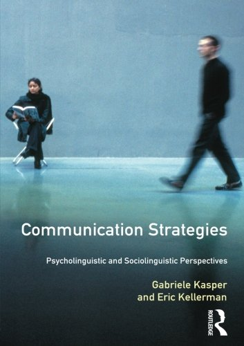 Communication Strategies: Psycholinguistic and Sociolinguistic Perspectives (Applied Linguistics and Language Study)
