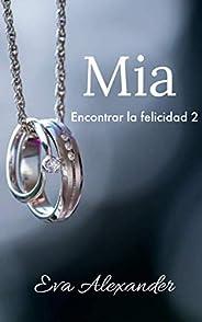 Mia (Encontrar la felicidad nº 2)