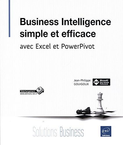 Business Intelligence simple et efficace - avec Excel et PowerPivot
