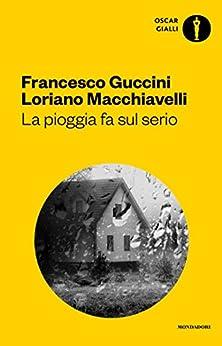 La pioggia fa sul serio di [Guccini, Francesco, Macchiavelli, Loriano]
