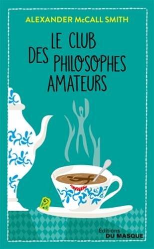 Le Club des philosophes amateurs par Alexander McCall Smith