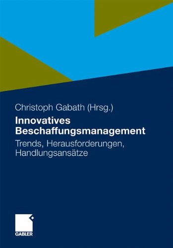 Innovatives Beschaffungsmanagement: Trends, Herausforderungen, Handlungsansätze