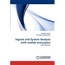 Signals and System Analysis with matlab and pspice: Signal Analysis by Amritasu Sinha (2010-12-21)