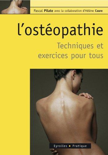 L'ostopathie  - Techniques et exercices pour tous