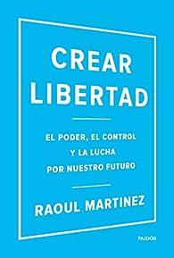 Crear libertad par Raoul Martinez