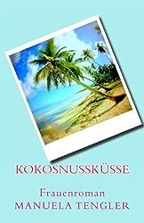 Kokosnusskuesse: Frauenroman