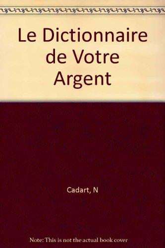 Le Dictionnaire de Votre Argent