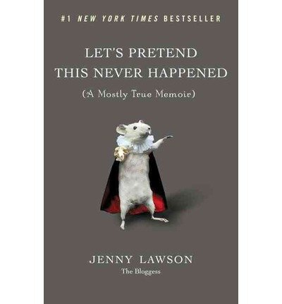 [ LETS PRETEND THIS NEVER HAPPENED A MOSTL BY LAWSON, JENNY](AUTHOR)HARDBACK