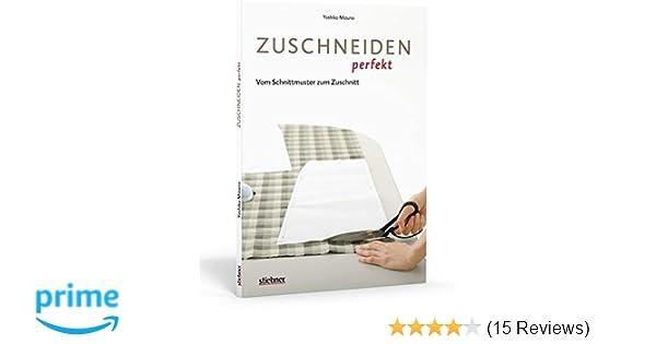 Zuschneiden perfekt - Vom Schnittmuster zum Zuschnitt: Amazon.de ...