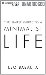 The Simple Guide to a Minimalist Life by Leo Babauta (2012-02-07)