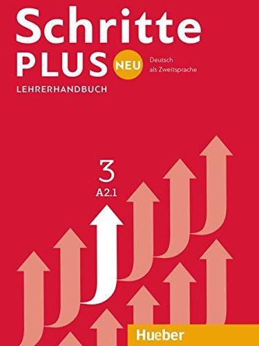 Schritte plus Neu. Lehrerhandbuch. Per le Scuole superiori: SCHRITTE PLUS NEU 3 LHB. (prof.) (SCHRPLUNEU)
