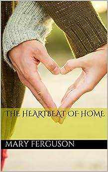 The Heartbeat of Home (English Edition) par [Ferguson, Mary]