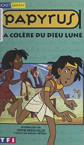 Papyrus. La colère du dieu Lune (French Edition) eBook: Brisou ...