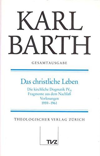 Karl Barth Gesamtausgabe: Gesamtausgabe, Bd.7, Das christliche Leben
