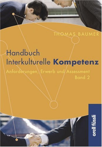 Handbuch Interkulturelle Kompetenz: Anforderungen, Erwerb und Assessment 2: BD 2