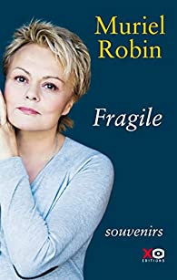 Fragile par Muriel Robin