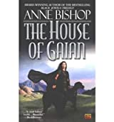 [The House of Gaian] [by: Anne Bishop]
