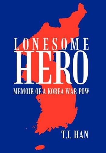 Lonesome Hero: Memoir of a Korea War POW
