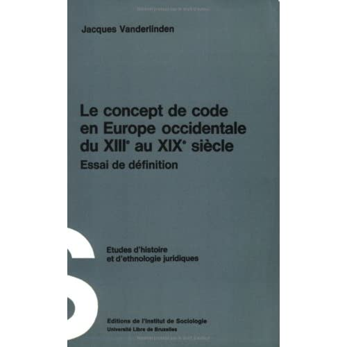 Le concept de code en Europe occidentale du 13e au 19e siècle, édition 1967