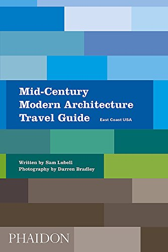 Mid-Century Modern Architecture Travel Guide. East Coast Usa por Sam Lubell