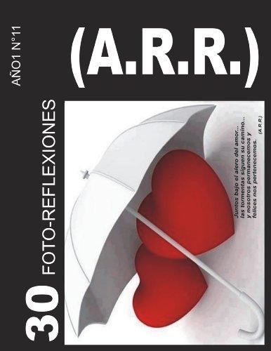 FOTO-REFLEXIONES  (A.R.R.)  N°11 (AÑO 1) por Alejandro Rossel Reyes