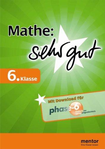 Mathe: sehr gut, 6. Klasse - Buch mit Download für phase-6 (mentor sehr gut)