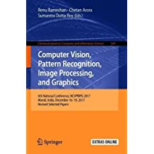 Computer Vision, Pattern Recognition, Image Processing, and Graphics: 6th National Conference, NCVPRIPG 2017, Mandi, India, December 16-19, 2017. in Computer and Information Science