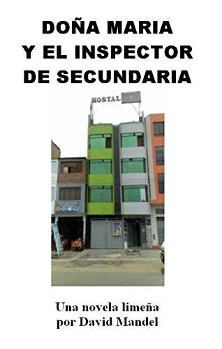 Doña Maria y el Inspector de Secundaria: una novela limeña por David Mandel
