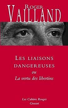 Les liaisons dangereuses : ou La vertu des libertins (Les Cahiers Rouges) par [Vailland, Roger]