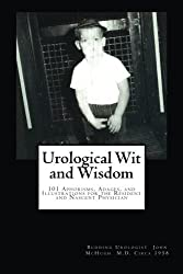 Urological Wit and Wisdom: 101 Aphorisms, Adages, and Illustrations for the Resident and Nascent Physician