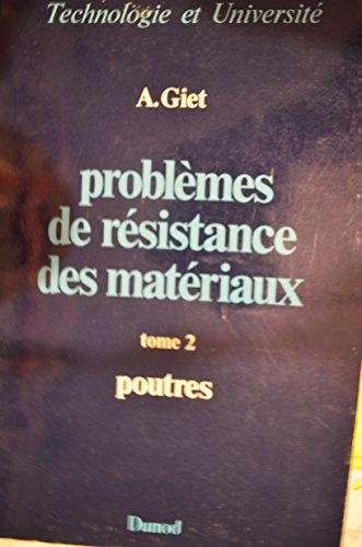 Problemes de resistance des materiaux t.2 poutres par Giet