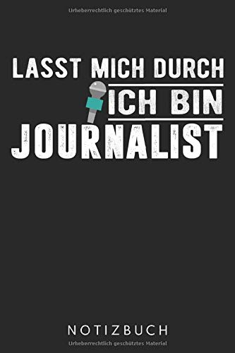 Lasst Mich Durch Ich Bin Journalist: Din A5 Linien Heft (Liniert) Für Jeden Journalist | Notizbuch Tagebuch Planer Journalisten Journalismus | Notiz ... Interviewer Korrespondent Notebook