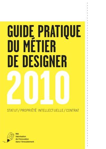 Guide pratique du métier de designer 2010