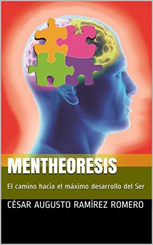 MENTHEORESIS: El camino hacia el máximo desarrollo del Ser