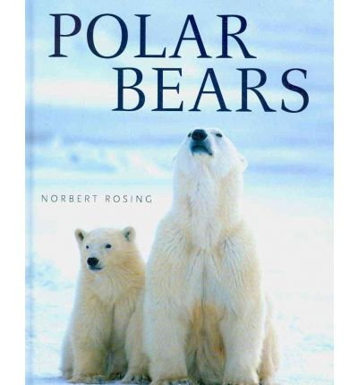 [( Polar Bears )] [by: Norbert Rosing] [Mar-2013]