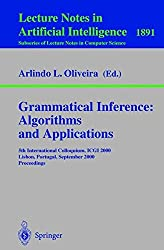 Grammatical Inference: Algorithms and Applications: 5th International Colloquium, ICGI 2000, Lisbon, Portugal, September 11-13, 2000 Proceedings (Lecture Notes in Computer Science)