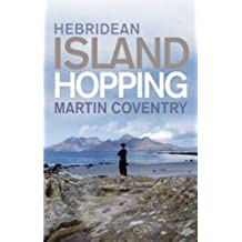 Hebridean Island Hopping: A Guide for the Independent Traveller