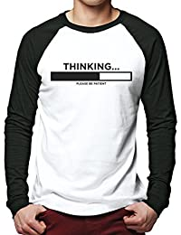 HotScamp Thinking Please Be Patient - Funny Slogan - Men Baseball Top