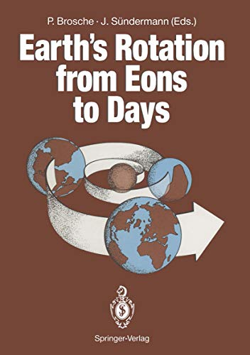 Earth's Rotation from Eons to Days: Proceedings of a Workshop Held at the Centre for Interdisciplinary Research (ZiF) of the University of Bielefeld, FRG. September 26-30, 1988 (English Edition)