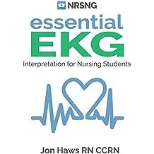 Essential EKG: EKG Interpretation, Rhythms, Arrhythmia, Basic Cardiac Dysrhythmias (English Edition)