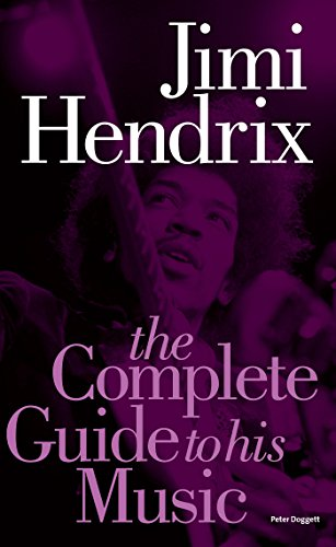 Jimi Hendrix: The Complete Guide to His Music (Complete Guide to the Music of) (English Edition)