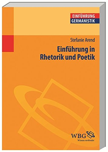 Einführung in Rhetorik und Poetik (Germanistik kompakt)