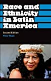 Race and Ethnicity in Latin America - Second Edition (Anthropology, Culture and Society)