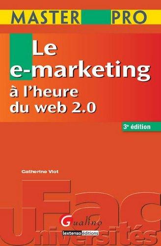 Le e-marketing à l'heure du web 2.0 par Catherine Viot