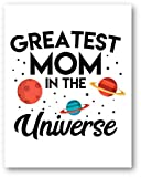 Ramini Brands Greatest Mom in The Universe Wall Artwork - Home Office Decor for Bedroom and Sewing Rooms - 11 x 14 Unframed Print - Great Gift for Moms, Godmothers, Aunts, Grandmothers