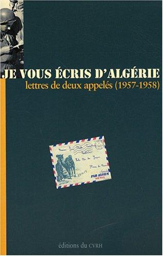 Je vous écris d'Algérie: Lettres de deux appelés (1957-1958)